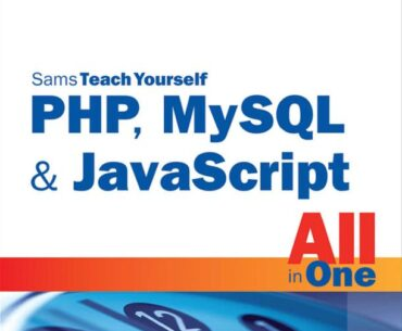 PHP, MySQL & JavaScript All in One, Sams Teach Yourself. 6th Edition