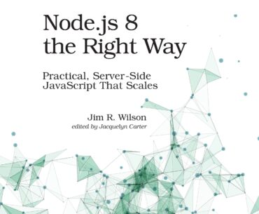 Node.js 8 the Right Way